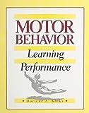 Motor Behavior : From Learning to Performance, Kluka, Darlene A., 0895823861