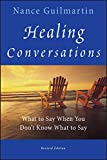 Healing Conversations: What to Say When You Don't Know What to Say