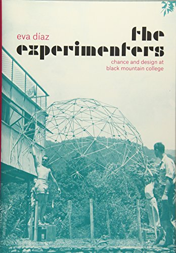 The Experimenters: Chance and Design at Black Mountain College