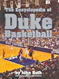 The Encyclopedia of Duke Basketball, John Roth, 0822339048