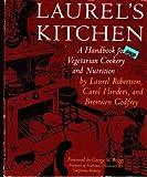 Laurel's Kitchen, Laurel Robertson and Carol Flinders, 0915132257