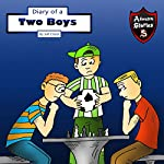 Diary of Two Boys: Two Buddies Who Got Along: Kids' Adventure Stories | Jeff Child