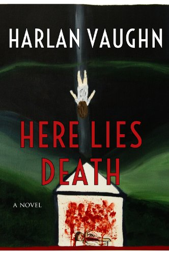 Book: Here Lies Death by Harlan Harlan Vaughn