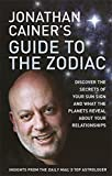img - for Jonathan Cainer's Guide to the Zodiac: Discover the Secrets of Your Sun Sign and What the Planets Reveal About Your Relationships by Jonathan Cainer (2007-01-04) book / textbook / text book