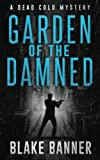 Garden of The Damned: A Dead Cold Mystery (Volume 3)