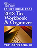 Family Child Care 2018 Tax Workbook and Organizer (Family Child Care Business Essentials)