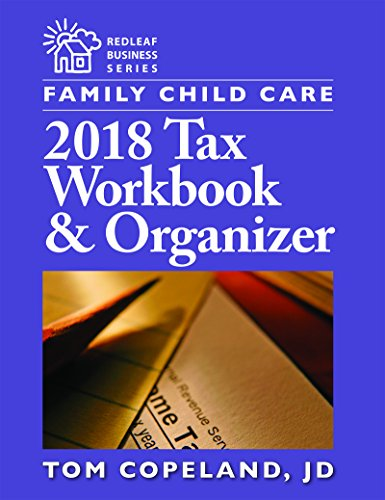 Pdf Business Family Child Care 2018 Tax Workbook and Organizer (Family Child Care Business Essentials)
