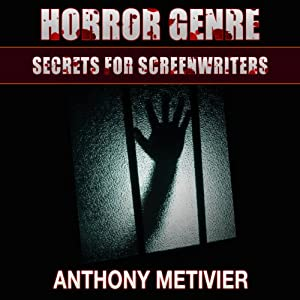 Horror Genre Secrets for Screenwriters Audiobook