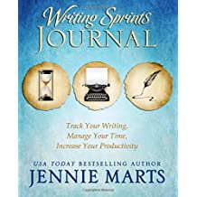 Writing Sprints Journal: Track Your Writing, Manage Your Time, Increase Your Productivity