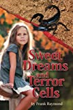 Sweet Dreams and Terror Cells (When Giants Break the Spell) (Volume 1)
