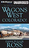 Wagons West Colorado! (Wagons West Series)