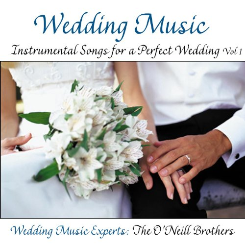 Wedding Music: Instrumental Songs for a Perfect Wedding Vol. 1 (Best Wedding Instrumental Music)