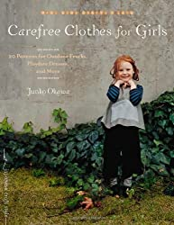 Carefree Clothes for Girls: 20 Patterns for Outdoor Frocks, Playdate Dresses, and More (Make Good: C [Paperback]