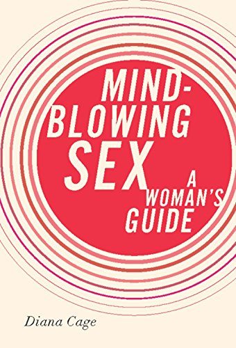 Mind-Blowing Sex: A Woman's Guide por Diana Cage