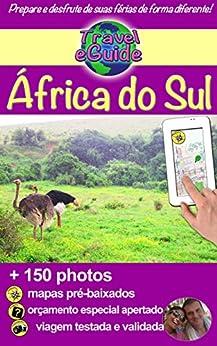 Travel eGuide: África do Sul: Descubra um país maravilhoso com muitos rostos! por [Rebière, Cristina, Rebiere, Olivier]