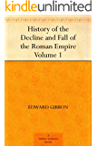 History of the Decline and Fall of the Roman Empire ¿ Volume 1 (English Edition)