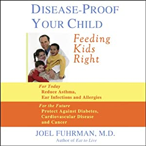 Disease-Proof Your Child Audiobook