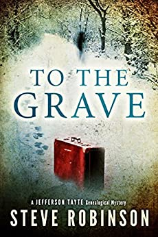To the Grave (Jefferson Tayte Genealogical Mystery Book 2) by [Robinson, Steve]