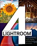 Lightroom 4: Streamline Your Digital Photography Process