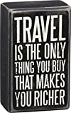 """Primitives by Kathy Box Sign """"Travel is the Only Thing You Buy That Makes You Richer"""""""