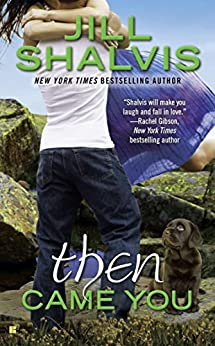 Then Came You (An Animal Magnetism Novel Book 5) by [Shalvis, Jill]
