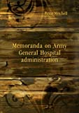img - for Memoranda on army general hospital administration, book / textbook / text book