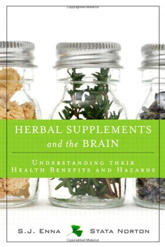 Herbal Supplements and the Brain: Understanding Their Health Benefits and Hazards (FT Press Science)