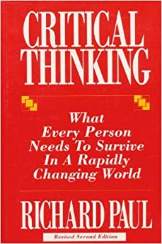 Book Critical Thinking: What Every Person Needs to Survive in a Rapidly Changing World