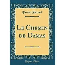 Le Chemin de Damas (Classic Reprint)