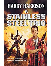 A Stainless Steel Trio: A Stainless Steel Rat Is Born/The Stainless Steel Rat Gets Drafted/The Stainless Steel Rat Sings the Blues