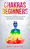 Chakras: For Beginners - How to Awaken and Balance