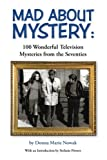 img - for Mad About Mystery: 100 Wonderful Television Mysteries from the Seventies book / textbook / text book