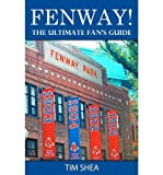 img - for [ Fenway!: The Ultimate Fan's Guide BY Shea, Tim ( Author ) ] { Paperback } 2010 book / textbook / text book
