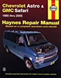 Chevrolet Astro & GMC Safari Mini Van 1985-2005 (Haynes Repair Manual)