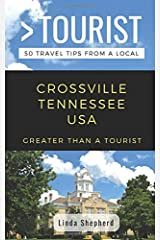 Greater Than a Tourist- Crossville Tennessee USA: 50 Travel Tips from a Local Paperback