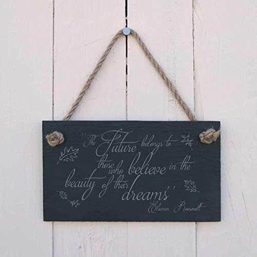 hanging-SIGN The future belongs to those who believe in the beauty of their dreams - a fun present for a graduation or school leavers