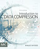 Introduction to Data Compression, Fifth Edition (The Morgan Kaufmann Series in Multimedia Information and Systems)