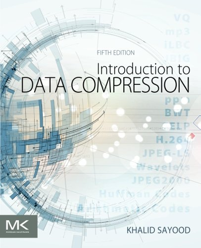 Introduction to Data Compression, Fifth Edition (The Morgan Kaufmann Series in Multimedia Information and Systems) by Morgan Kaufmann