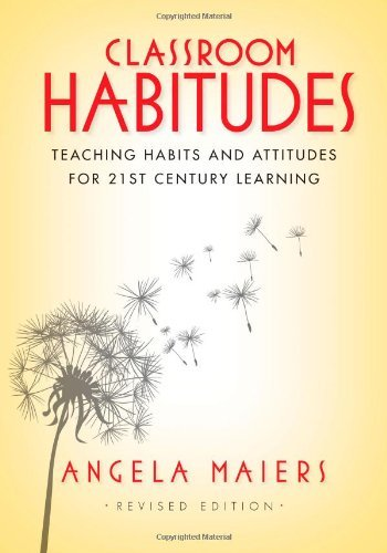Classroom Habitudes: Teaching Learning Habits and Attitudes in 21st Century Learning by Angela Maiers (12-May-2012) Perfect Paperback