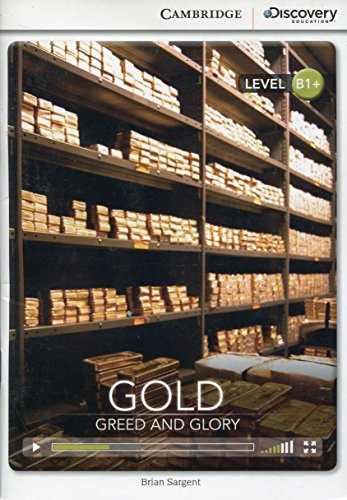 Gold: Greed and Glory Intermediate Book with Online Access (Cambridge Discovery Interactive -