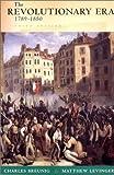 The Revolutionary Era, 1789 1850 by Breunig, Charles, Levinger, Matthew [W. W. Norton,2002] (Paperback) Third (3rd) Edition