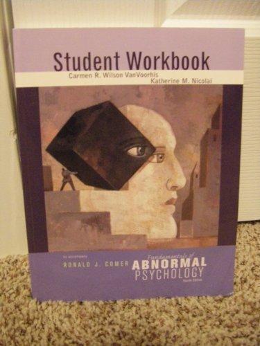 Fundamentals of Abnormal Psychology Fourth Edition Student Workbook