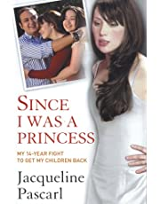 Since I Was a Princess: My 14-year Fight to Get My Children Back