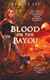 Blood on the Bayou, Stacey Jay, 1476740933