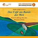 Das Café am Rande der Welt: Eine Erzählung über den Sinn des Lebens Hörbuch von John Strelecky Gesprochen von: Matthias Herrmann