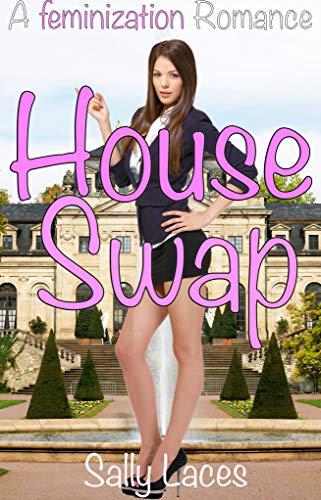 House Swap: Feminization, Crossdressing