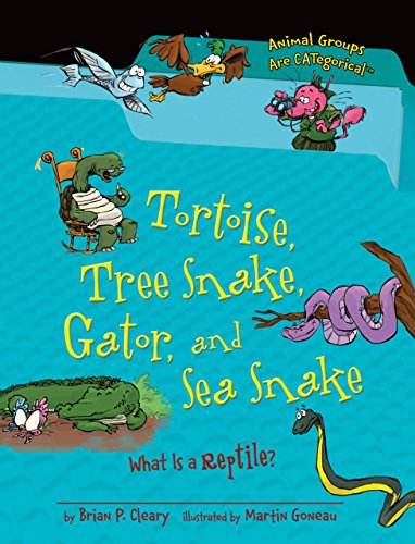 (Tortoise, Tree Snake, Gator, and Sea Snake: What Is a Reptile? (Animal Groups Are CATegorical TM))