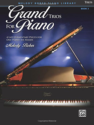 Grand Trios for Piano, Bk 3: 4 Late Elementary Pieces for One Piano, Six Hands -
