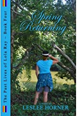 Spring Returning (The Past Lives of Lola Ray) (Volume 4) Paperback