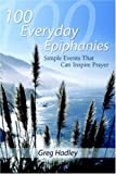 100 Everyday Epiphanies, Greg Hadley, 1414104804